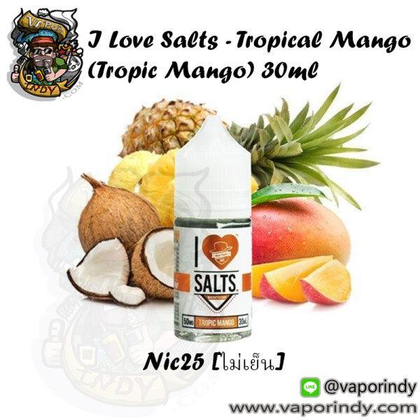 ** I Love Salts - Tropical Mango (Tropic Mango) 30ml Nic25 [ไม่เย็น][น้ำยา POD Salt Nic USA]