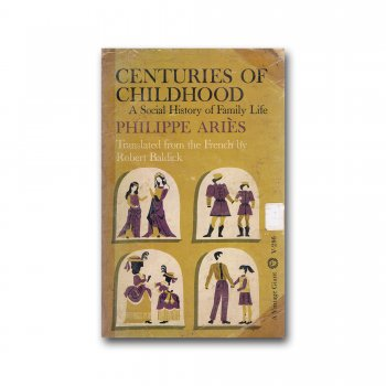 Century of Childhood: A Social History of Family Life