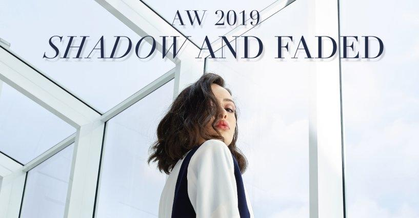 Autumn Winter 2019 - SHADOW AND FADED Collection