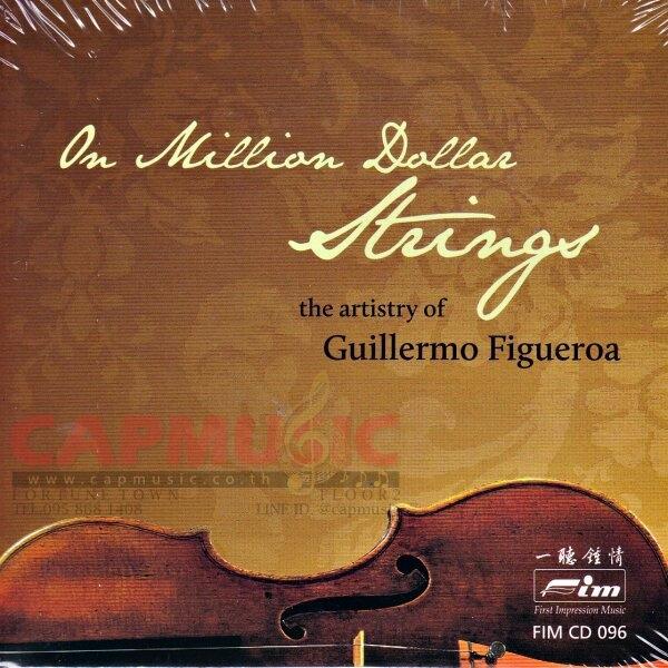 CD Guillermo Figueroa | On Million Dollar Strings - The Artistry Of