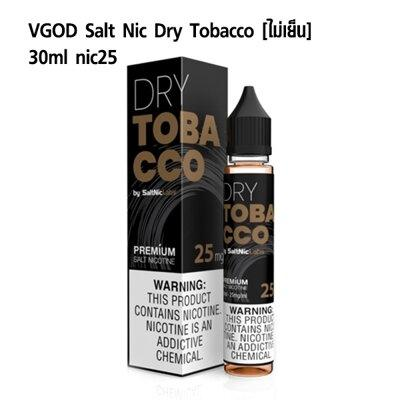 F VGOD Dry Tobacco Salt Nic25 30ml [น้ำยา POD Salt Nic USA]