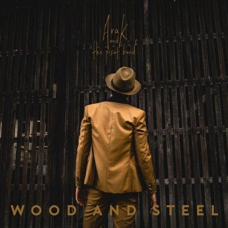 Pae Arak & The Pisat Band : Album - WOOD AND STEEL