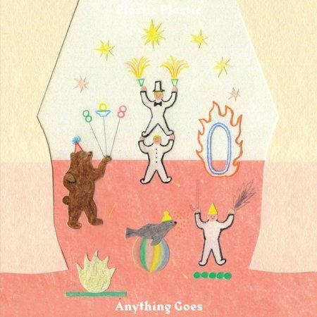 Plastic Plastic : Album - Anything Goes